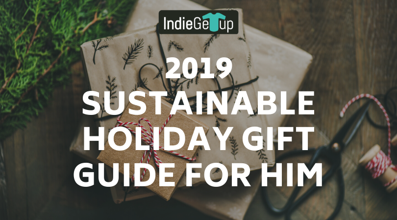 2019 Sustainable Holiday Gift Guide for Him