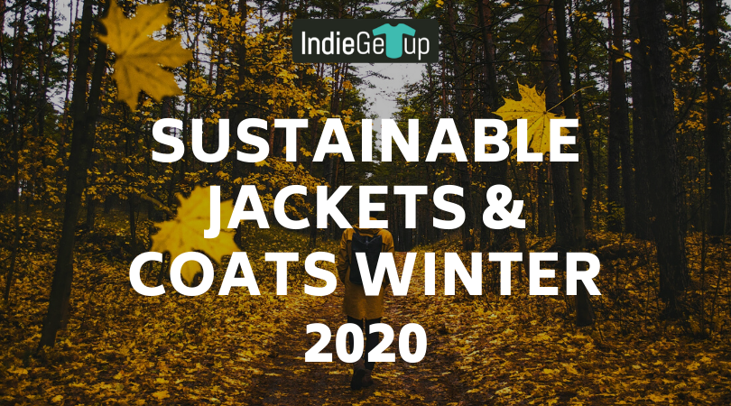 Sustainable Jackets & Coats for Winter 2020