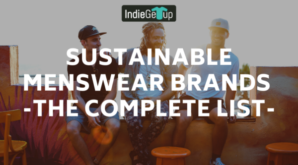 Sustainable Menswear Brands: The Complete List