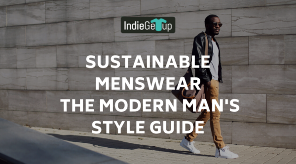 Sustainable Menswear- The Modern Man's Style Guide