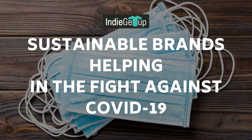 Sustainable Brands Helping in the Fight Against COVID-19