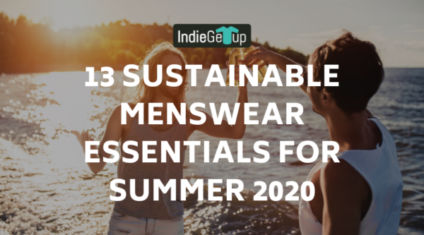 13 Sustainable Menswear Essentials for Summer 2020