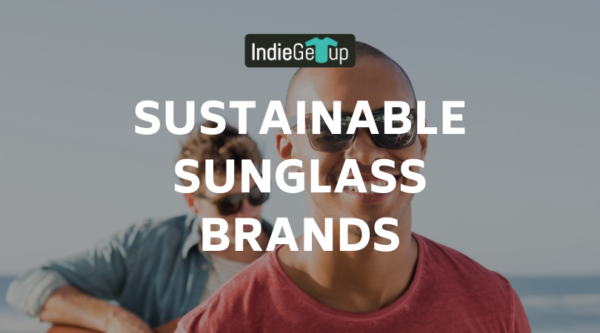 Sustainable Sunglass Brands