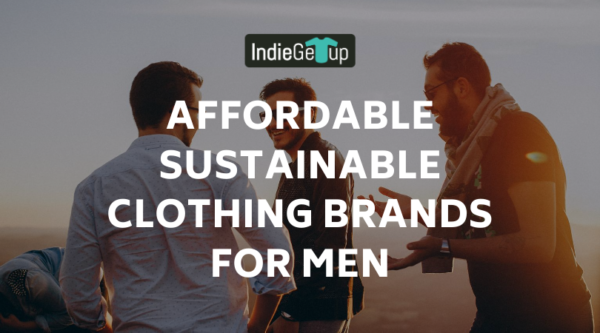 Affordable sustainable Clothing Brands for Men