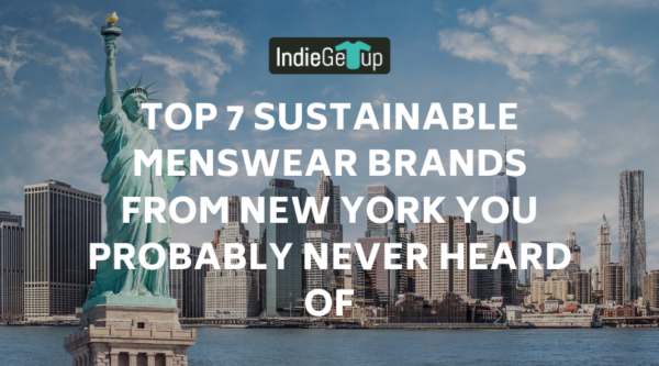 Top 7 Sustainable Menswear Brands From New York You Probably Never Heard Of